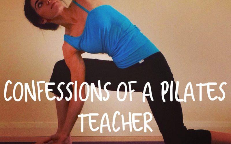 Confessions of a pilates teacher