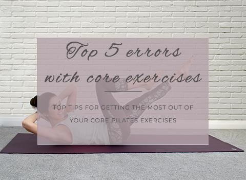 Core Pilates: Top 8 errors when doing core exercises