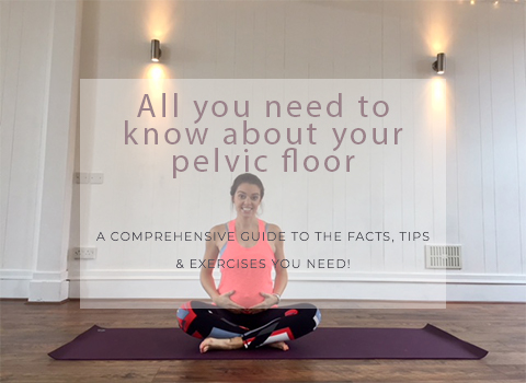 All you need to know about your pelvic floor! Facts, tips & exercises