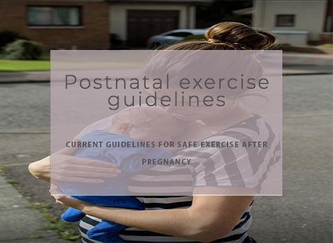 Postnatal exercise guidelines