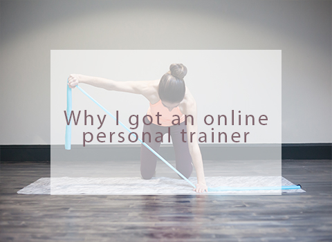 Why I got an online personal trainer