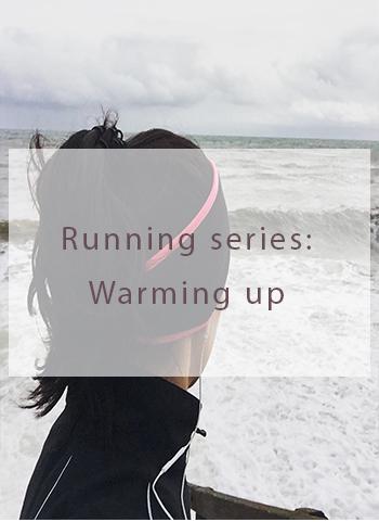 Running series: Warming up