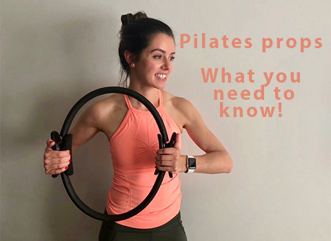 Pilates props! What you need to know